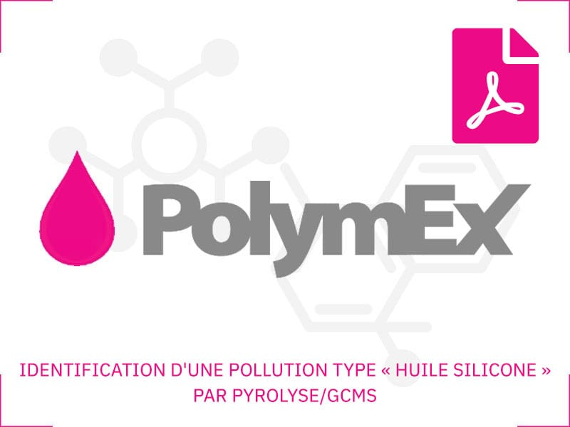 IDENTIFICATION D'UNE POLLUTION TYPE « HUILE SILICONE » PAR PYROLYSE/GCMS